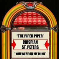 The Pied Piper / You Were On My Mind — Crispian St. Peters