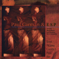 Even Picasso Couldn't Find Her (2000) — Paul Carman & ESP