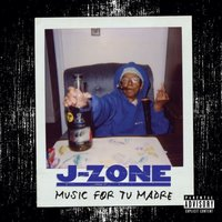 Music for Tu Madre — J-Zone
