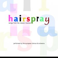 Hairspray — The European Choir And Orchestra