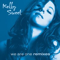 We Are One Remixes — Kelly Sweet