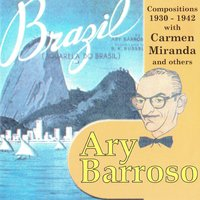 Ary Barroso, Compositions 1930 - 1942 — сборник