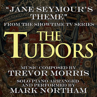 """The Tudors"" - Jane Seymour's Theme (Trevor Morris) — Mark Northam"