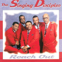 Reach Out — The Singing Disciples