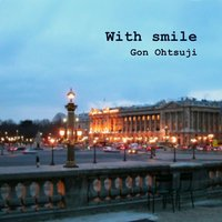 With smile — Gon Ohtsuji