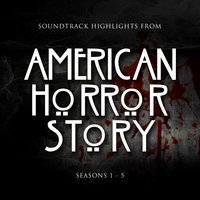 Soundtrack Highlights from American Horror Story Seasons 1 - 5 — сборник