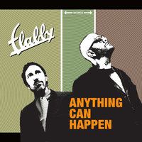 Anything Can Happen — Flabby