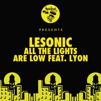 All The Lights Are Low feat. Lyon — LeSonic
