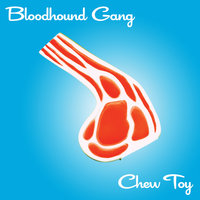 Chew Toy — Bloodhound Gang