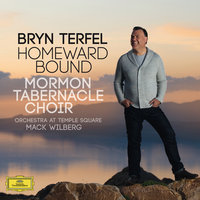 Homeward Bound — Bryn Terfel, The Mormon Tabernacle Choir, Mack Wilberg, Orchestra at Temple Square