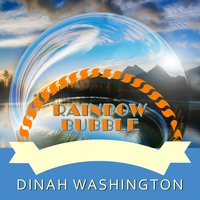 Rainbow Bubble — Dinah Washington