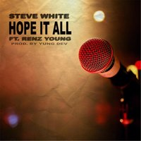 Hope It All (feat. Renz Young) — Steve White