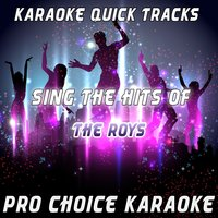 Karaoke Quick Tracks: Sing the Hits of The Roys — Pro Choice Karaoke