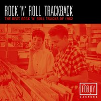 Rock 'N' Roll Trackback - The Best Rock 'N' Roll Tracks of 1962 — сборник