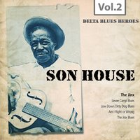 Delta Blues Heroes, Vol. 2 — Son House