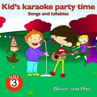 Kid's Karaoke Party Time, Vol. 3 — Phil, Oliver