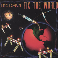 Fix The World — The Touch