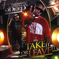Take It Or Leave It — 2Deep & Dj Smallz