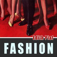 Fashion — Edith Piaf