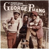 George Phang: Power House Selector's Choice Vol. 2 — Various Artists - George Phang: Power House Selector's Choice Vol. 2