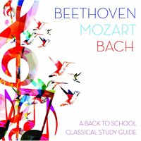 Beethoven, Mozart, Bach: A Back To School Classical Study Guide — сборник