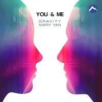 You and Me — Gravity, Mary Yan