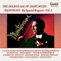 The Golden Age of Light Music: Mantovani - By Special Request - Vol. 2 — Gus Kahn, Larry Morey, Frank Churchill, Mantovani, Эдвард Григ, Ronald Binge, Руджеро Леонкавалло, Mantovani Orchestra