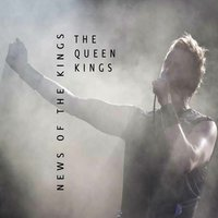 News of the Kings — The Queen Kings