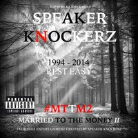 Married to the Money II #Mttm2 — Speaker Knockerz