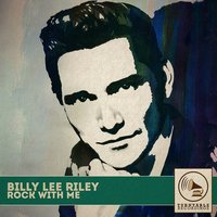 Rock with We — Billy Lee Riley