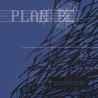 Antiform — Plan: Be