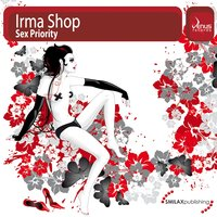 Sex Priority — Irma Shop
