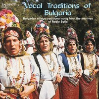Vocal Traditions of Bulgaria — Anon, Vocal Traditions of Bulgaria