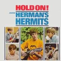 Hold on! — The Herman's Hermits