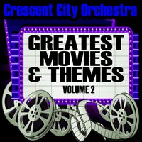 Greastest Movies & Themes Volume 2 — Crescent City Orchestra
