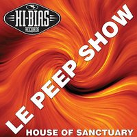 House Of Sanctuary — Le Peep Show