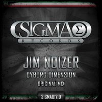 Cyborg Dimension — Jim Noizer