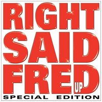 Up — Right Said Fred