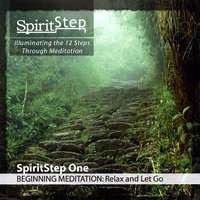 SpiritStep One Beginning Meditation: Relax and Let Go — Randy F.