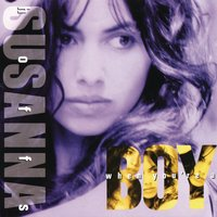 WHEN YOU'RE A BOY — Susanna Hoffs