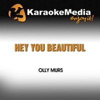 Hey You Beautiful [In the Style of Olly Murs] — Karaokemedia