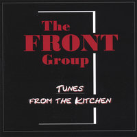 Tunes From The Kitchen — The Front Group