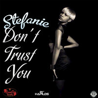 Don't Trust You - Single — Stefanie