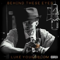 Behind These Eyes, Pt.1 — Luke Youngblom