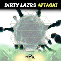 Attack! — Dirty Lazrs