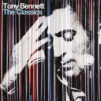 The Classics — Tony Bennett