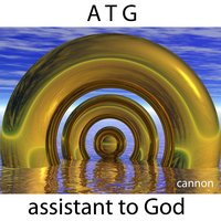 A T G ( Assistant to God ) — Cannon