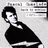 Back to Schizo - 1975-1983 — Pascal Comelade