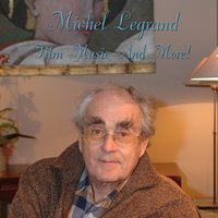 Michel Legrand: Film Songs and More! — Michel Legrand & The Flemish Radio Orchestra