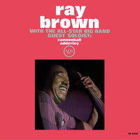 Ray Brown With The All-Star Big Band — Cannonball Adderley, Ray Brown With The All-Star Big Band